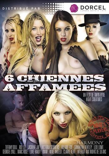 6 Chiennes Affam?es